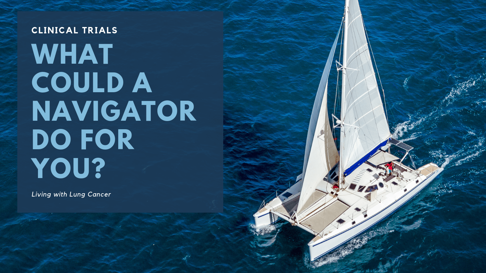 what could a clinical trial navigator do for you?