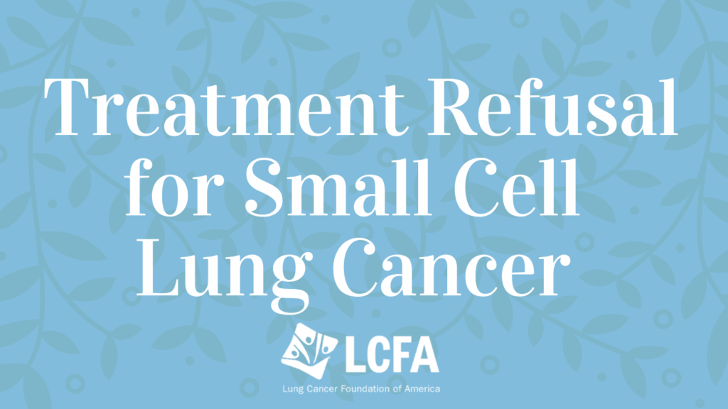 Treatment refusal for small cell lung cancer.