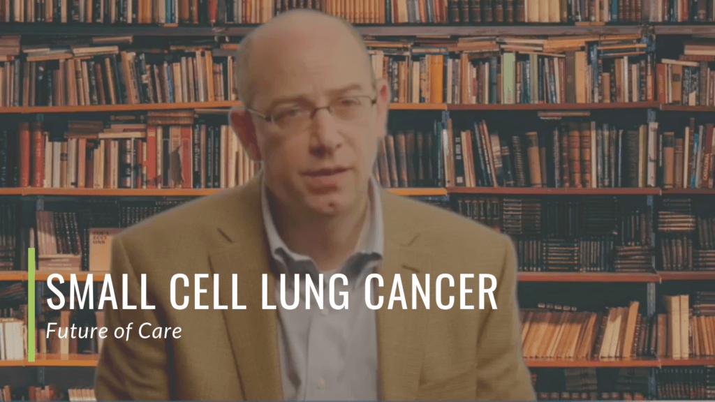 Dr. Charles Rudin, Memorial Sloan Kettering Cancer Center on the future of care for Small Cell Lung Cancer