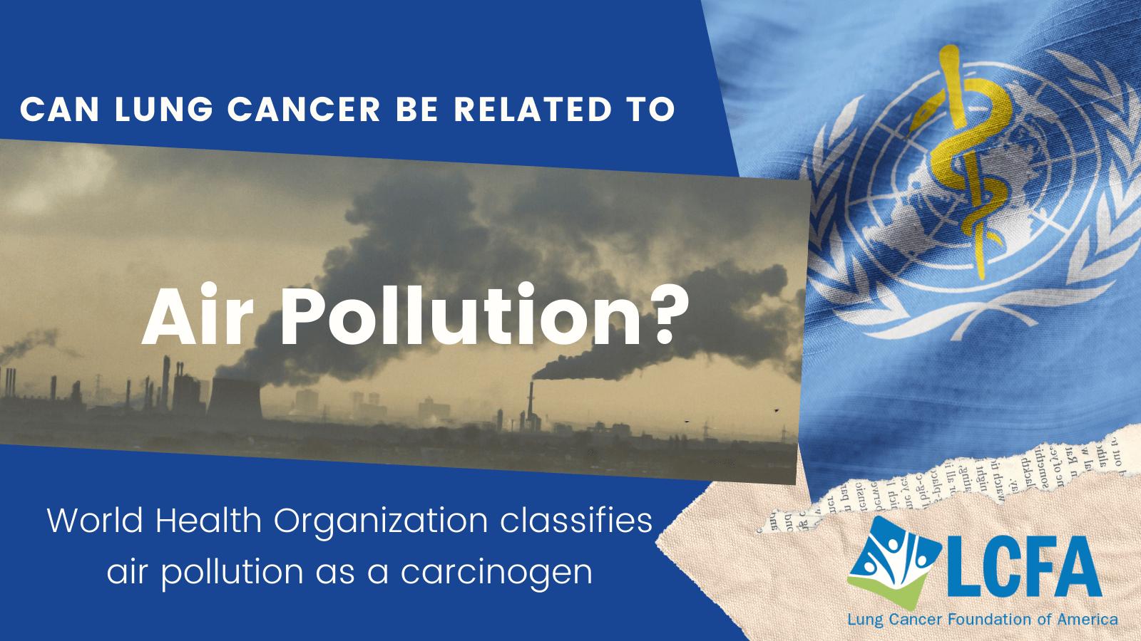 World Health Organization classifies air pollution as a carcinogen
