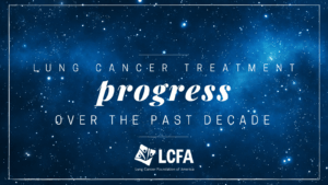 lung cancer treatment progress over the past decade