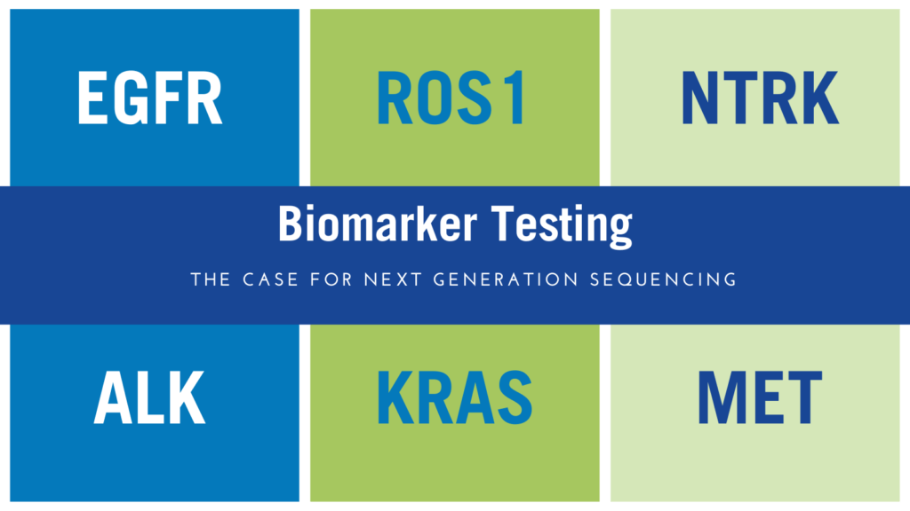Biomarker testing. The case for next generation sequencing.