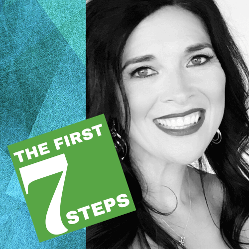 The First 7 Steps
