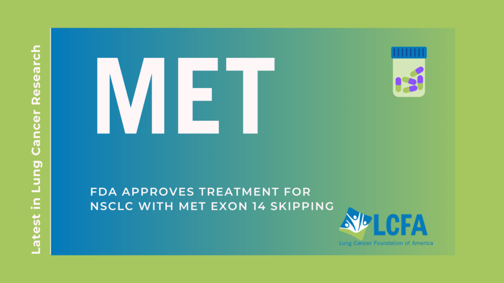 FDA approves treatment for NSCLC with MET Exon 14 skipping.