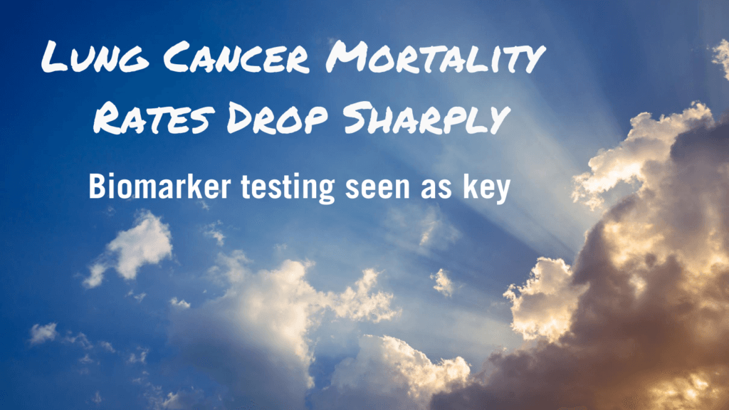 lung cancer mortality rates drop sharply. Biomarker testing seen as key.