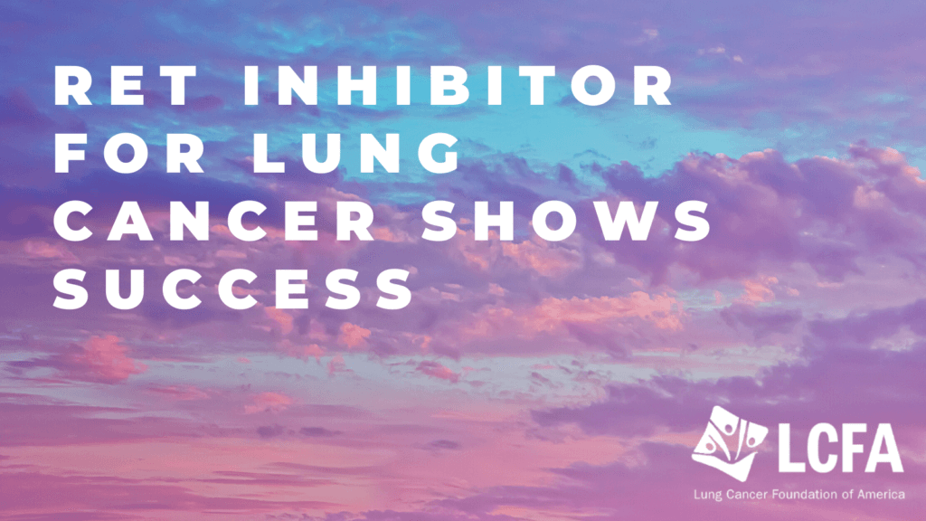 RET inhibitor for lung cancer shows success