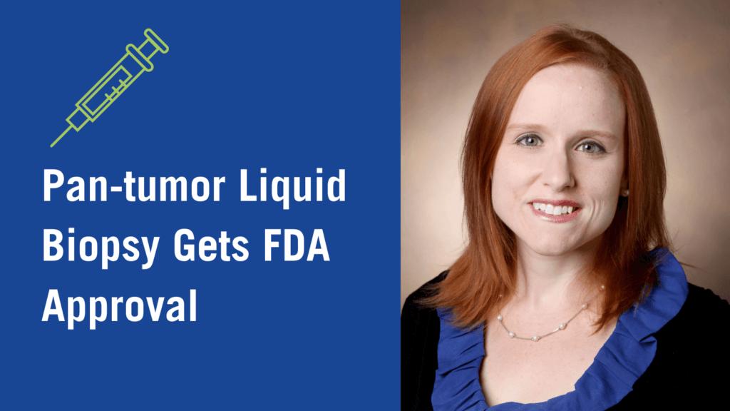 Pan-tumor liquid biopsy gets FDA approval