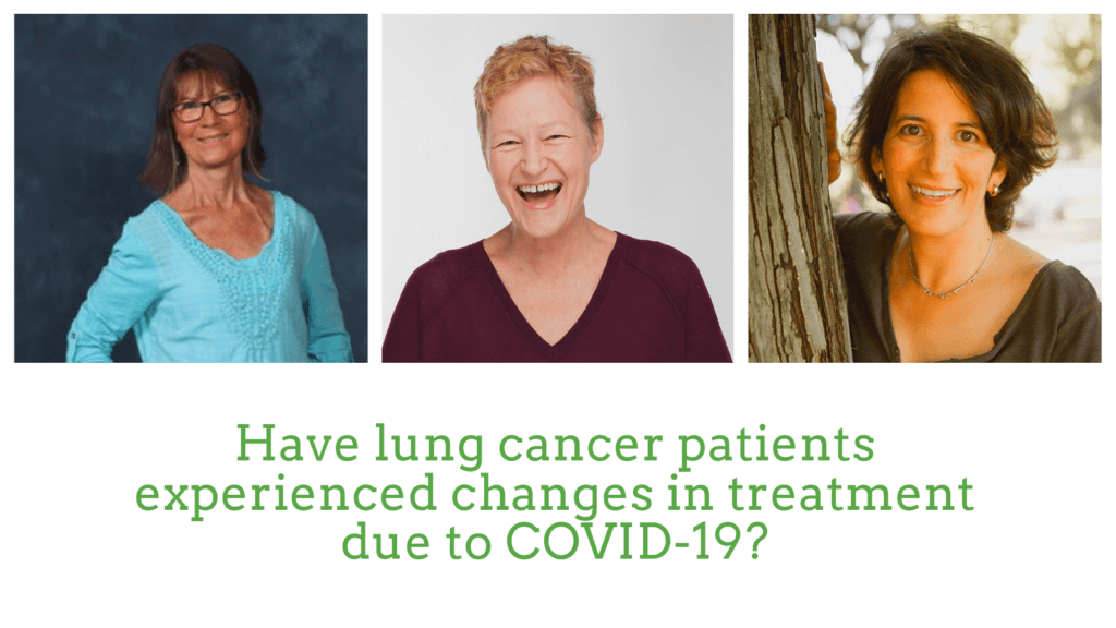 Have lung cancer patients experienced changes in treatment due to COVID-19?