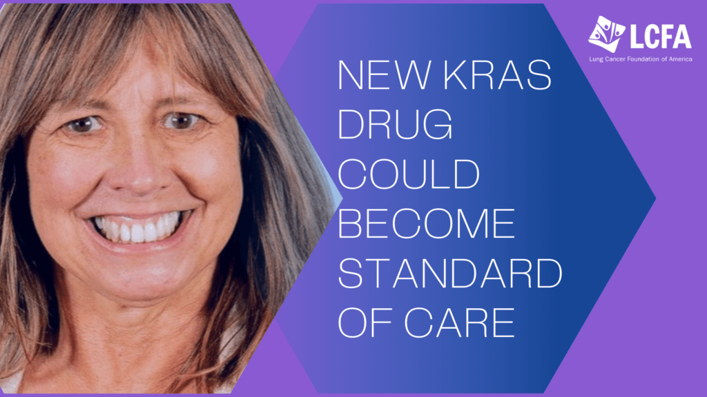 New KRAS drug could become standard of care for patients with G12C mutation