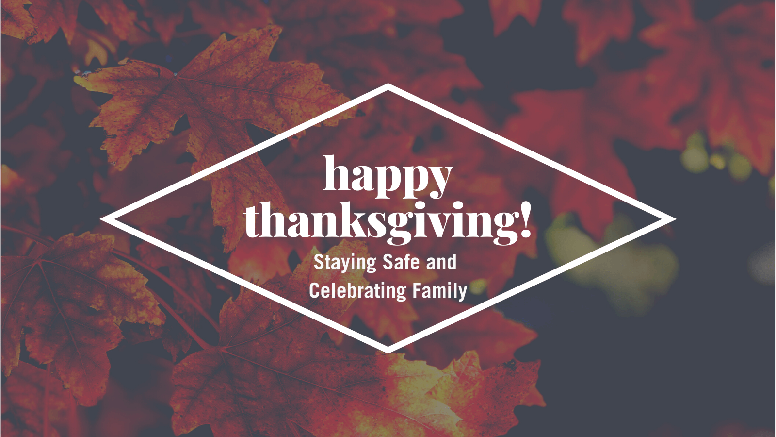 Happy Thanksgiving: Staying safe and celebrating family in 2020