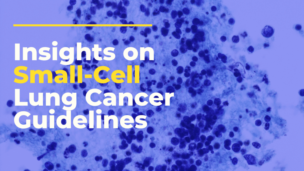 Insights on Small-Cell Lung Cancer Guidelines