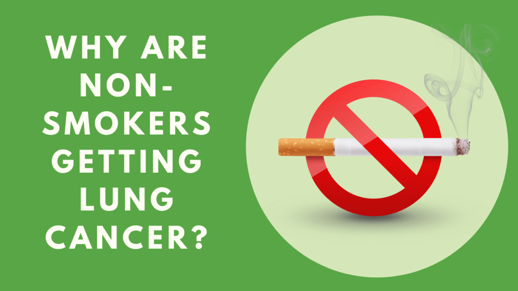 Why are Non-Smokers getting Lung Cancer?