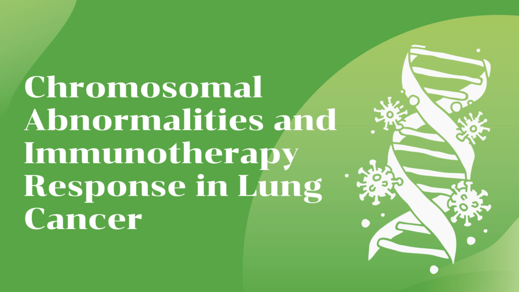 Chromosomal Abnormalities and Immunotherapy Response in Lung Cancer