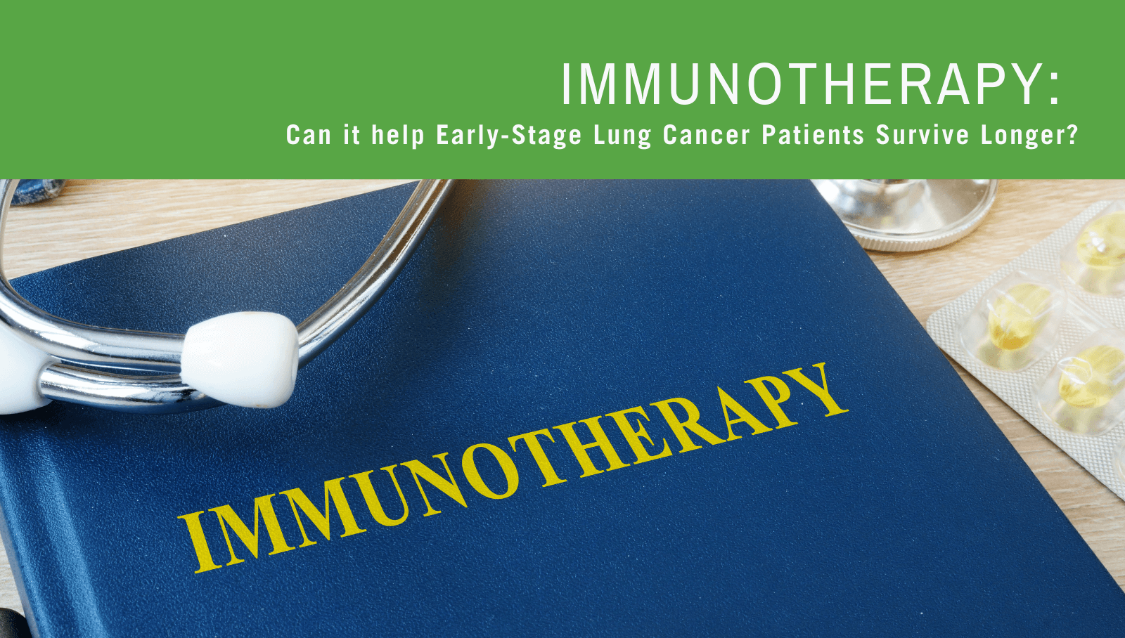 can immunotherapy help early-stage lung cancer patients survive longer?