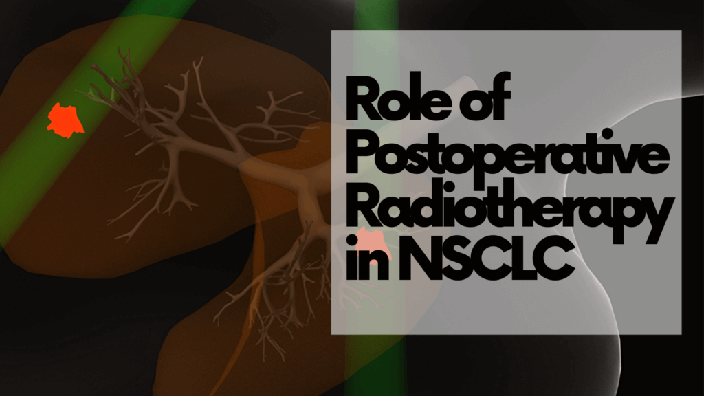 Role of Postoperative Radiotherapy in NSCLC